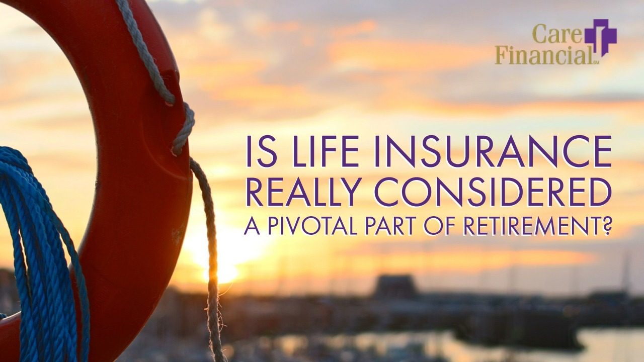 Is Life Insurance Really Considered a Pivotal Part of Retirement?
