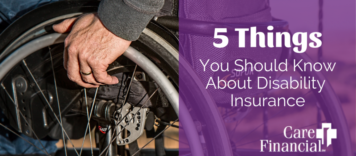 CareFinancial_5ThingsYouNeedToKnowAboutDisabilityInsurance
